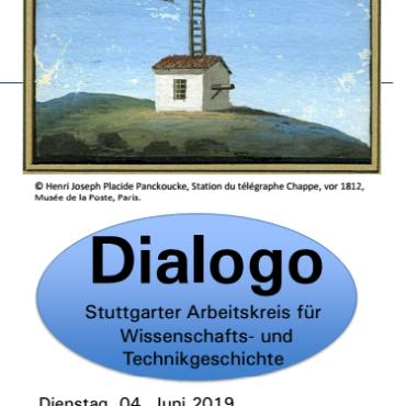 Konrad Hauber, M.A. (Universität Freiburg):  Sichtbare Geheimnisse. Optische Telegraphie in Westeuropa, ca. 1790-1850 Dialogo-Flyer zum Vortrag vonm 04.06.2019