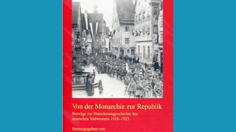 Neuerscheinung:  Von der Monarchie zur Republik. Titelblatt der Buchhandelsausgabe.