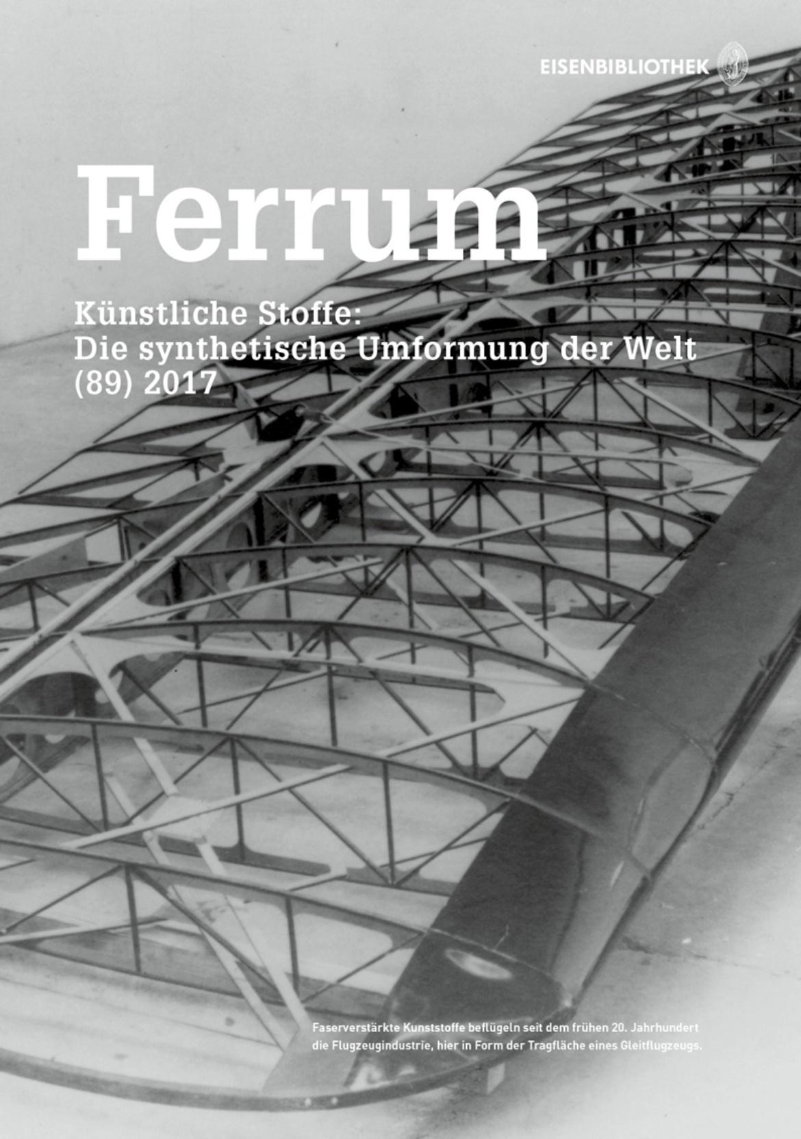 Visionäre «beflügeln» Polymere: Verkannte Potentiale? Hybride Werkstoffe in der ersten Hälfte des 20. Jahrhunderts.