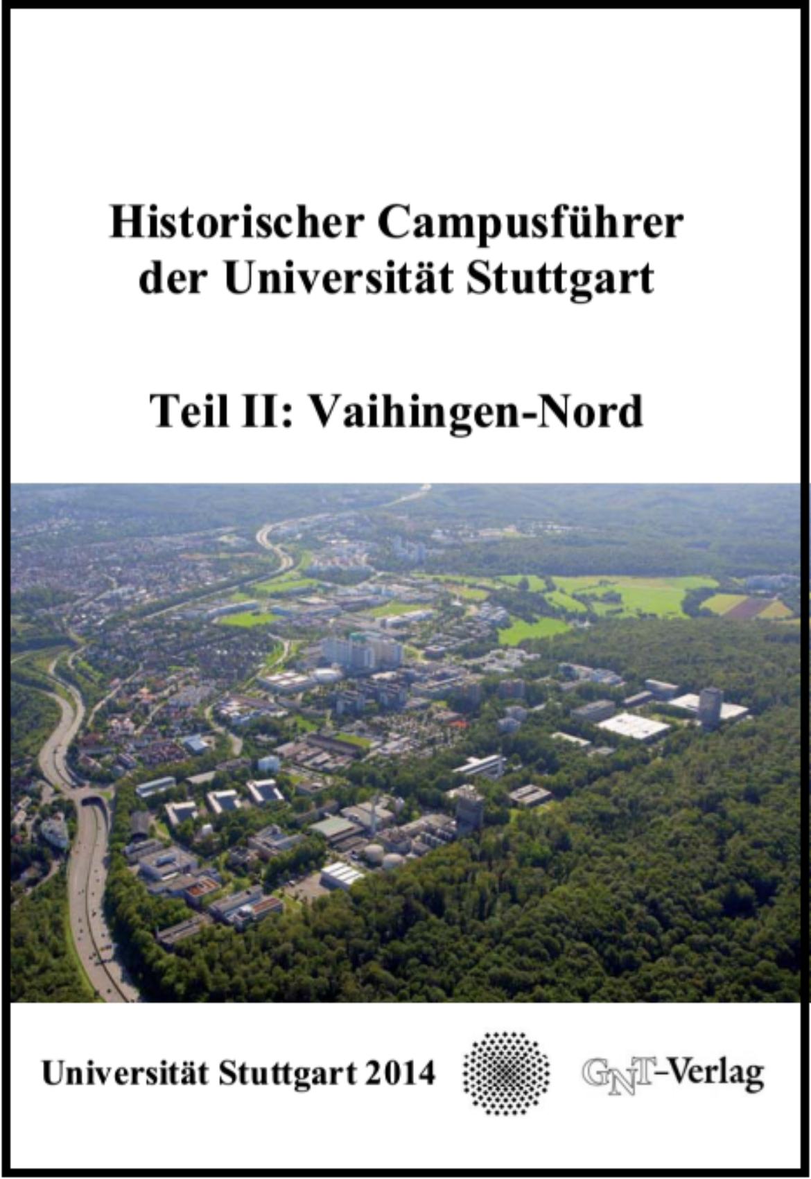 Historischer Campusführer der Universität Stuttgart, Teil II: Vaihingen-Nord.