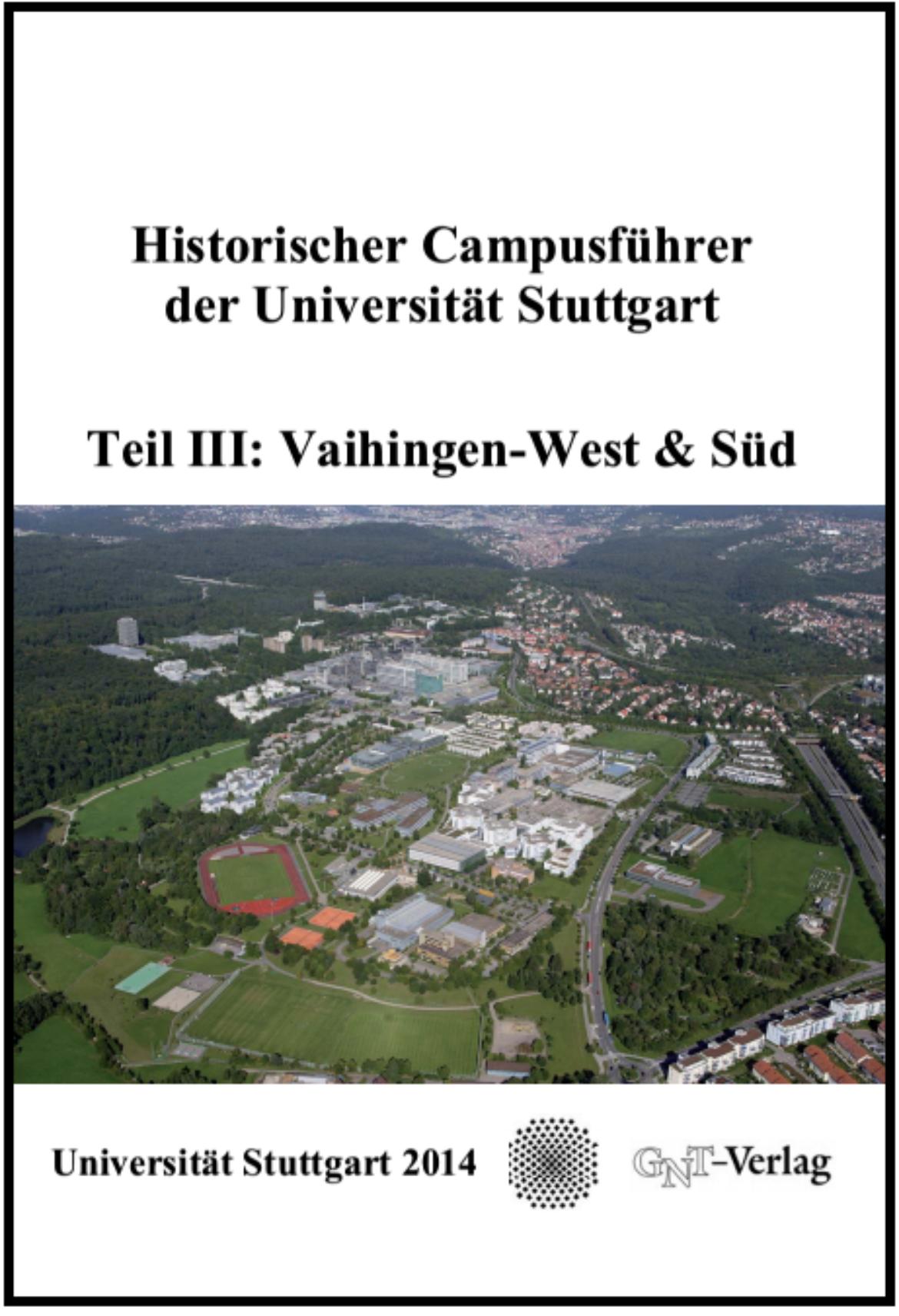 Historischer Campusführer der Universität Stuttgart, Teil III: Vaihingen-West und Süd.
