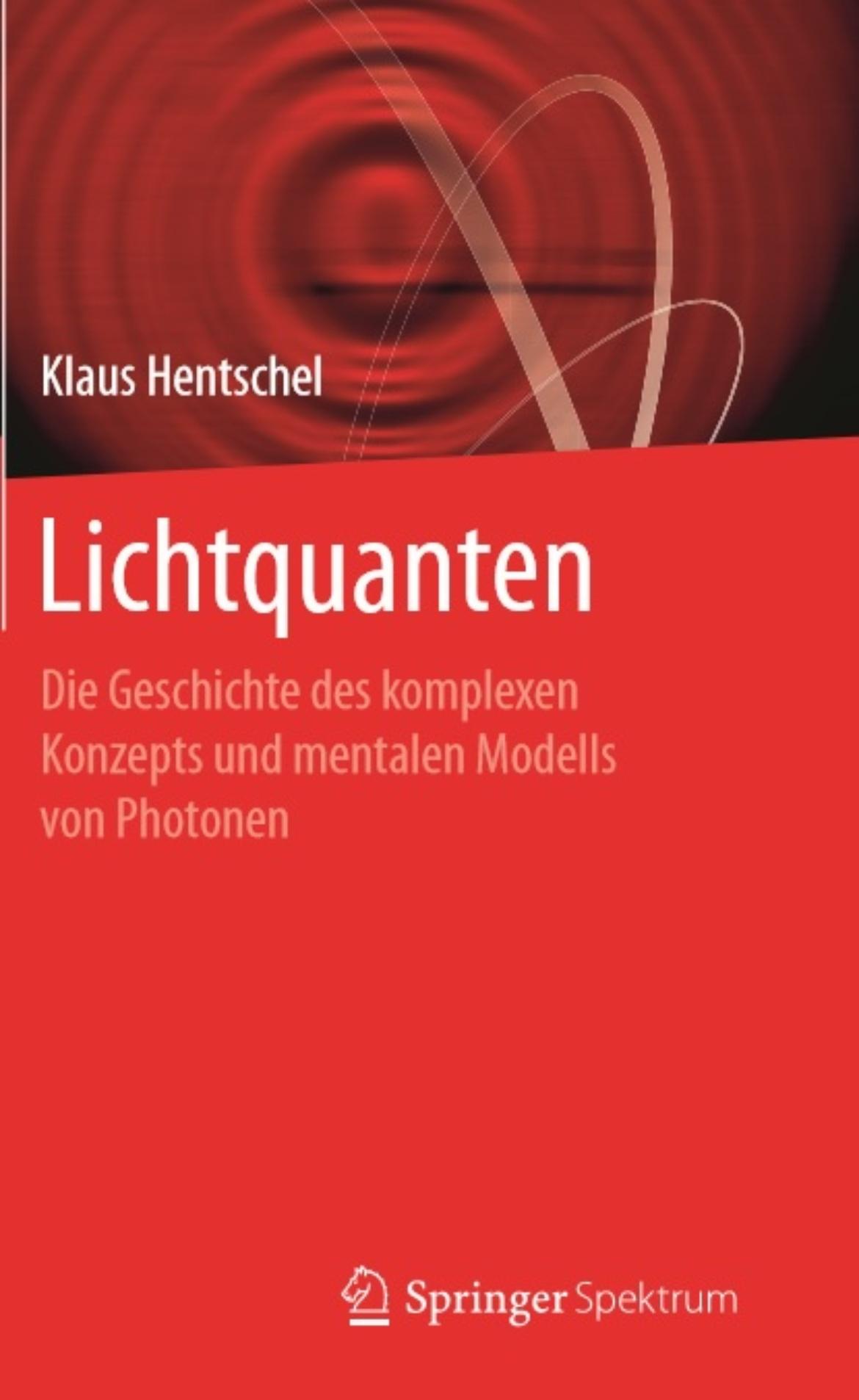 Lichtquanten. Die Geschichte des komplexen Konzepts und mentalen Modells von Photonen.